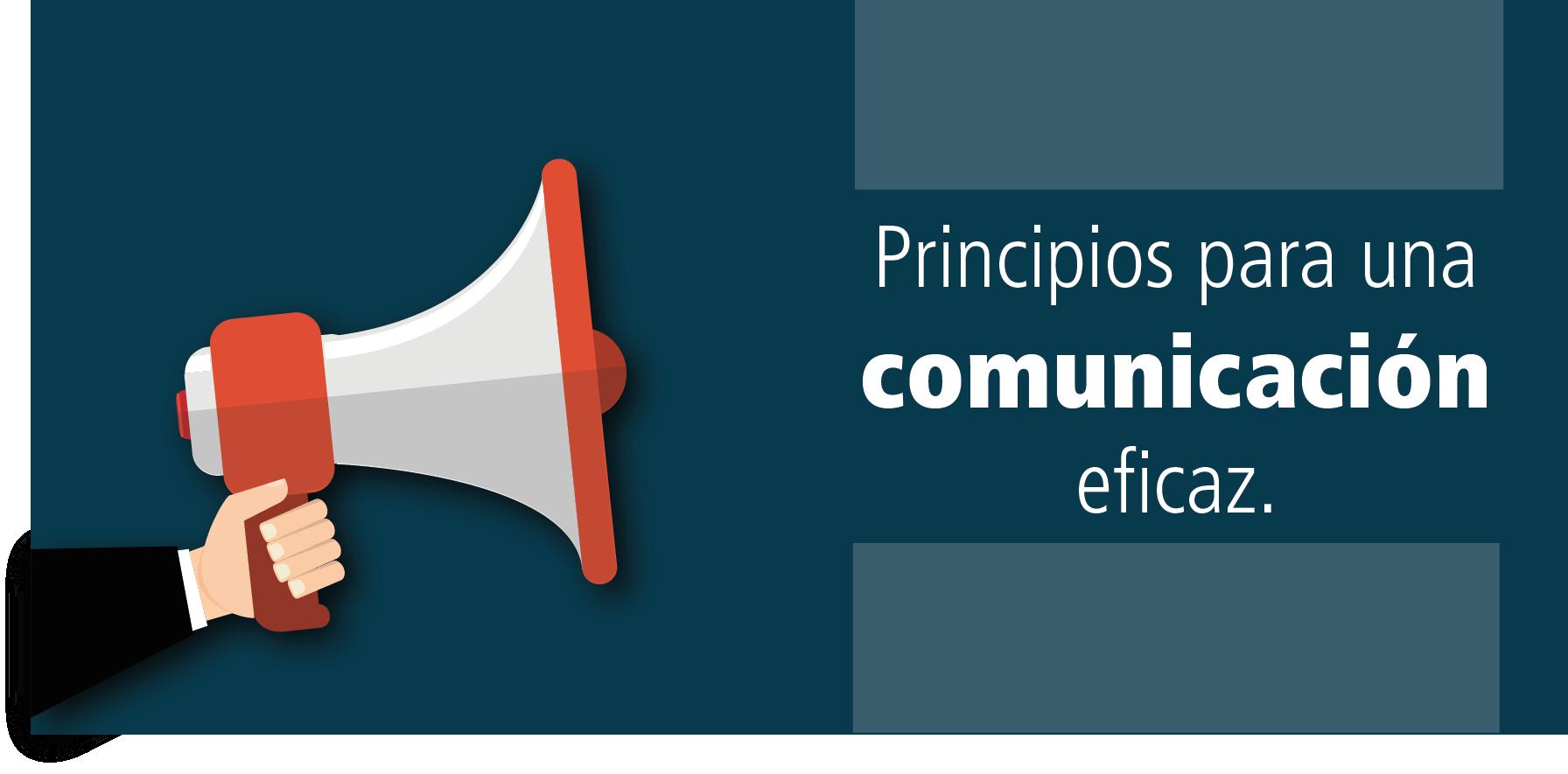 Principios para una comunicación eficaz.